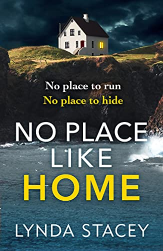 No Place Like Home: A gripping new psychological thriller that will keep you hooked in 2021 by [Lynda Stacey]