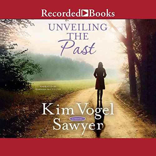 Unveiling the Past Audiobook By Kim Vogel Sawyer cover art