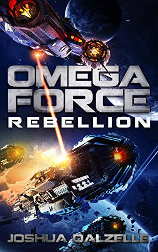 Book: Omega Force - Rebellion (OF11) by Joshua Dalzelle