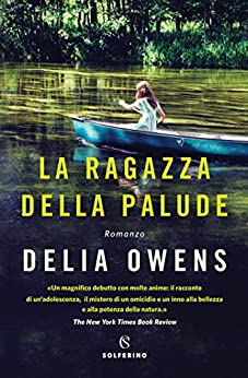 La ragazza della palude (Italian Edition) by [Delia Owens]