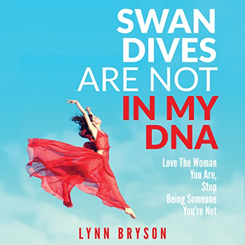 Swan Dives Are Not in My DNA audiobook cover art