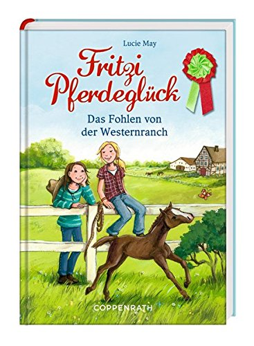 Fritzi Pferdeglück - Das Fohlen von der Westernranch: (Bd. 1)
