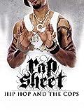 Rap Sheet: Hip Hop & The Cops