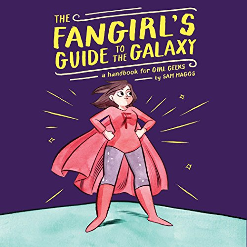 The Fangirl's Guide to the Galaxy audiobook cover art