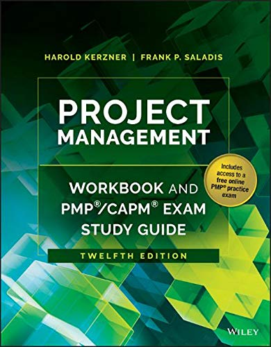 Compare Textbook Prices for Project Management Workbook and PMP / CAPM Exam Study Guide 12 Edition ISBN 9781119169109 by Kerzner, Harold,Saladis, Frank P.