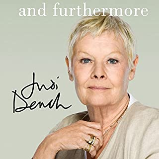 And Furthermore                   By:                                                                                                                                 Judi Dench                               Narrated by:                                                                                                                                 Samantha Bond                      Length: 6 hrs     171 ratings     Overall 4.1