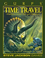 Gurps Time Travel: Adventures Across Time and Dimension (GURPS: Generic Universal Role Playing System)