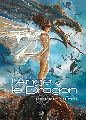 L'Ange et le Dragon T01: Et la mort ne sera que promesse