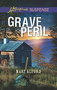 Grave Peril (Mills & Boon Love Inspired Suspense) by [Mary Alford]