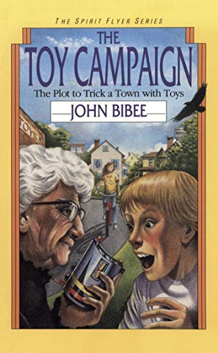 The Toy Campaign: The Plot to Trick a Town with Toys (The Spirit Flyer Series Book 2) (English Edition)