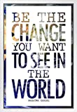 Mahatma Gandhi Be The Change You Want To See In The World