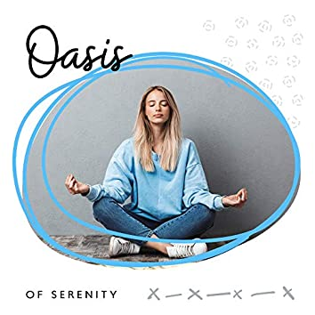 Oasis of Serenity: Stay Calm, Peaceful and Untroubled with Background Music for Meditation and Yoga Exercises