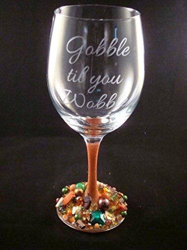 THANKSGIVING WINE GLASS 'Gobble til you Wobble'