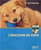 L'education du chien de JOEL DEHASSE
