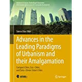 Advances in the Leading Paradigms of Urbanism and their Amalgamation: Compact Cities, Eco–Cities, and Data–Driven Smart Cities (Advances in Science, Technology & Innovation) (English Edition)
