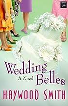 Wedding Belles (Platinum Romance) by Haywood Smith (2008-11-02)