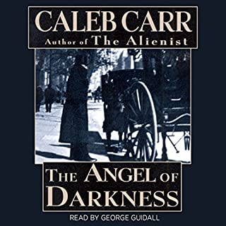 The Angel of Darkness                   By:                                                                                                                                 Caleb Carr                               Narrated by:                                                                                                                                 George Guidall                      Length: 25 hrs and 52 mins     1,757 ratings     Overall 4.6
