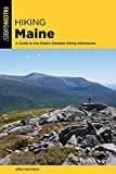 Hiking Maine: A Guide to the State's Greatest Hiking Adventures (State Hiking Guides Series)