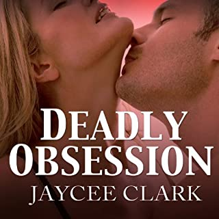 Deadly Obsession     Kinncaid Brothers Series, Book 3               By:                                                                                                                                 Jaycee Clark                               Narrated by:                                                                                                                                 Johanna Parker                      Length: 10 hrs and 57 mins     117 ratings     Overall 4.3