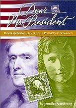 Thomas Jefferson: Letters from a Philadelphia Bookworm (Dear Mr. President)