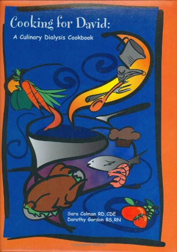 Cooking for David: A Culinary Dialysis Cookbook