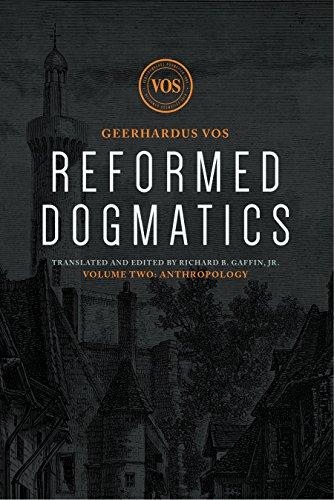 Reformed Dogmatics: Anthropology