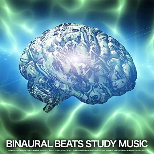 Binaural Beats Study Music, Binaural Beats & Alpha Waves Concentration