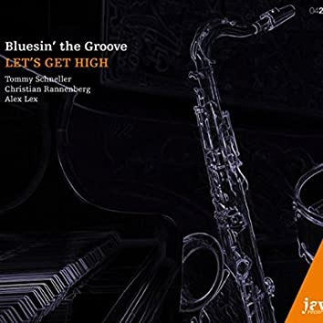 Bluesin' the Groove (Let's Get High)