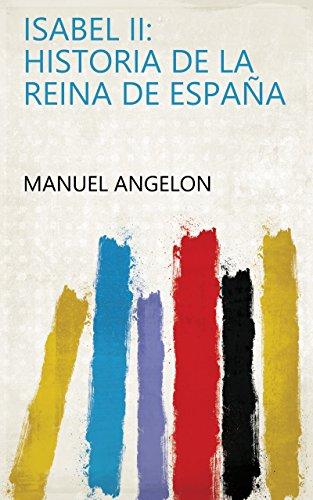 Isabel II: historia de la Reina de España eBook: Manuel Angelon: Amazon.es: Tienda Kindle