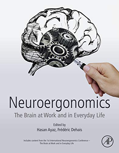 Neuroergonomics: The Brain at Work and in Everyday Life (English Edition)