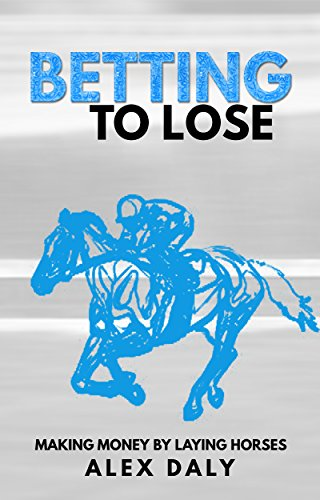 Back and lay betting strategies for horses horse betting superfecta payouts belmont