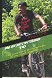 John Lee Love's Pro Flatlander B.M.X: A Step By Step Guide To Mastering My Personal...