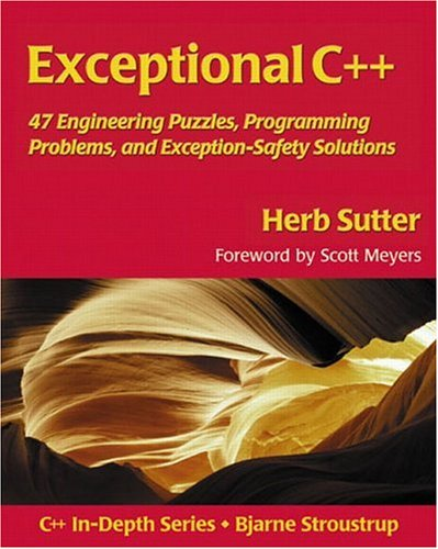 Exceptional C++: 47 Engineering Puzzles, Programming Problems, and Solutions (C++ In-Depth Series)