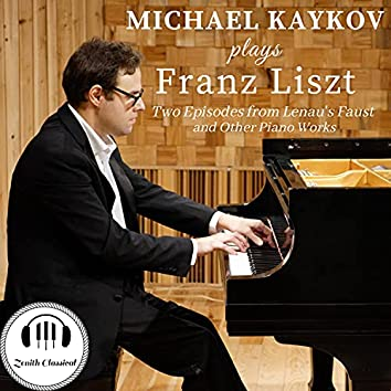 Michael Kaykov plays Liszt: Two Episode's from Lenau's Faust and Other Piano Works