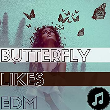 Butterfly Likes EDM