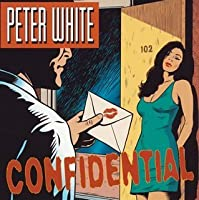 Confidential + 1 by Peter White (2007-12-15)