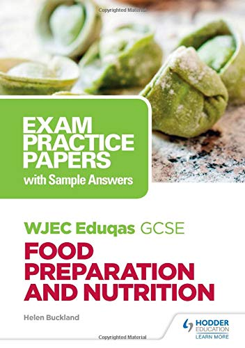 WJEC Eduqas GCSE Food Preparation and Nutrition: Exam Practice Papers with Sample Answers (Wjec Eduqas Gcse Exam Prac/Ans)