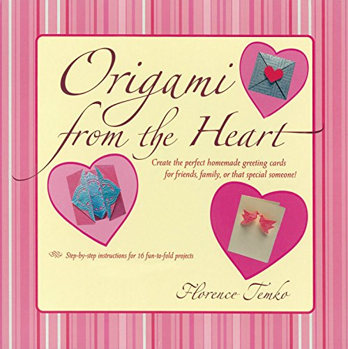 Origami from the Heart Kit Ebook: Use Origami to Craft and Unique, Personalized Greeting Cards!: Origami Book with 16 Projects (English Edition)