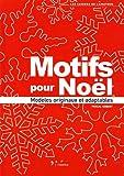Motifs pour Noël - Modèles originaux et adaptables