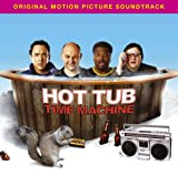 Hot Tub Time Machine (Music From The Motion Picture)