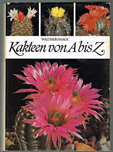 Kakteen von A - Z . Walther Haage . Kakteen-Lexikon . 1981 ...