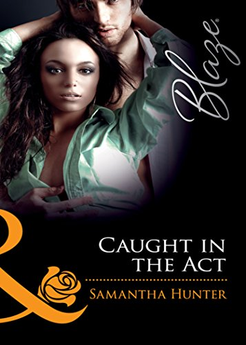Caught in the Act (Mills & Boon Blaze) (Dressed to Thrill, Book 2) (English Edition)