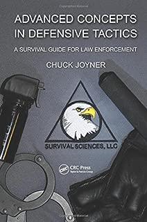 Advanced Concepts in Defensive Tactics: A Survival Guide for Law Enforcement