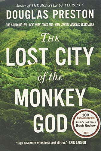 Compare Textbook Prices for The Lost City of the Monkey God: A True Story Illustrated Edition ISBN 9781455540013 by Preston, Douglas