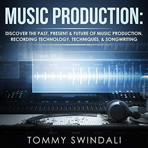 Music Production Audiobook By Tommy Swindali cover art