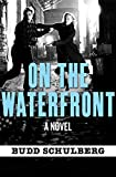 On the Waterfront: A Novel