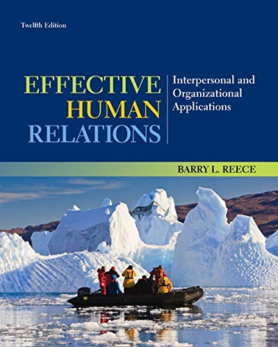 Compare Textbook Prices for Effective Human Relations: Interpersonal and Organizational Applications 12 Edition ISBN 9781133960836 by Reece, Barry