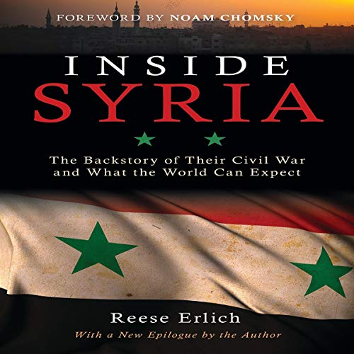 Inside Syria: The Backstory of Their Civil War and What the World Can Expect audiobook cover art