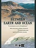 Between Earth & Ocean