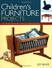 Children's Furniture Projects: With Step-by-Step Instructions and Complete Plans (Projects Book)
